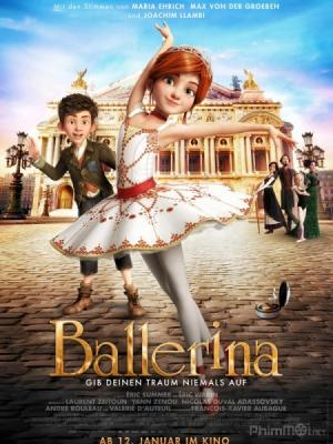 Vũ Điệu Thần Tiên Ballerina: Leap!.Diễn Viên: Elle Fanning,Dane Dehaan,Maddie Ziegler