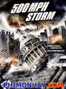 Siêu Bão 500 Dặm 1 Giờ 500 Mph Storm.Diễn Viên: Casper Van Dien,Bryan Head,Keith Meriweather