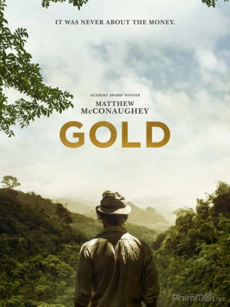 Hành Trình Đào Vàng Gold.Diễn Viên: Matthew Mcconaughey,Edgar Ramírez,Bryce Dallas Howard