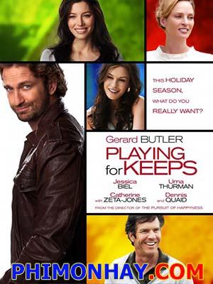 Hãy Yêu Đến Cùng Playing For Keeps.Diễn Viên: Gerard Butler,Jessica Biel,Dennis Quaid