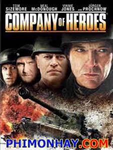 Biệt Đội Anh Hùng Company Of Heroes.Diễn Viên: Tom Sizemore,Chad Michael Collins,Vinnie Jones