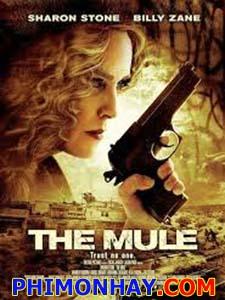 Chạy Trốn Ngoài Biên Giới The Mule.Diễn Viên: Sharon Stone,Promise Lamarco,Billy Zane