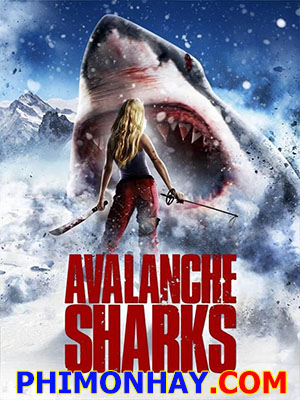 Cá Mập Núi Tuyết  Avalanche Sharks.Diễn Viên: Alexander Mendeluk,Kate Nauta,Benjamin Easterday