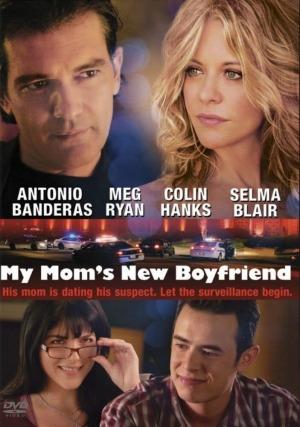 Bạn Trai Mới Của Mẹ My Moms New Boyfriend.Diễn Viên: Antonio Banderas,Meg Ryan,Colin Hanks