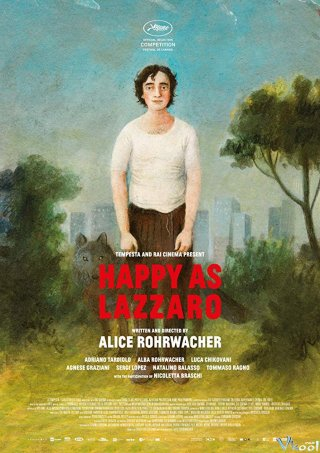 Chuyến Du Hành Thời Gian Của Lazzaro Happy As Lazzaro.Diễn Viên: Adriano Tardiolo,Agnese Graziani