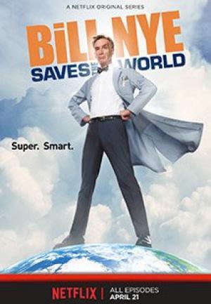 Bí Ẩn Với Khoa Học Bill Nye Saves The World.Diễn Viên: Bill Nye,Marcus Lindsey