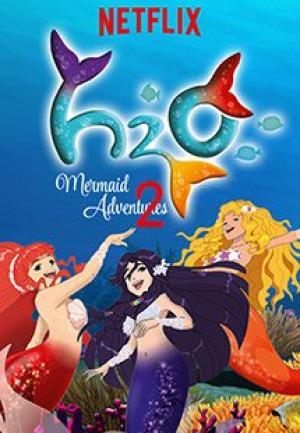 Tiên Cá Phiêu Lưu Ký Phần 2 H2O: Mermaid Adventures 2