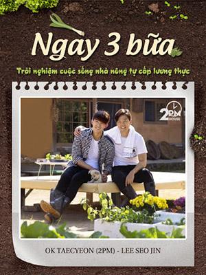 Ngày Ba Bữa Three Meals.Diễn Viên: 2Pm Ok Taecyeon,Lee Seojin
