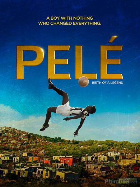 Huyền Thoại Pelé Pelé: Birth Of A Legend.Diễn Viên: Shun Nishime,Hikaru Ohsawa,Ryosuke Yamamoto