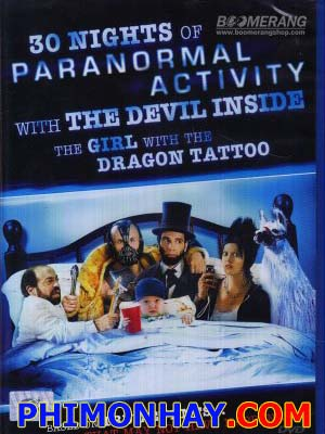 30 Đêm 30 Nights Of Paranormal Activity With The Devil Inside.Diễn Viên: Kathryn Fiore,Flip Schultz And Olivia Alexander