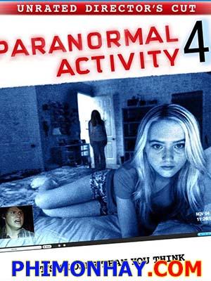 Những Hiện Tượng Siêu Nhiên 4 Paranormal Activity 4.Diễn Viên: Katie Featherston,Kathryn Newton And Matt Shively