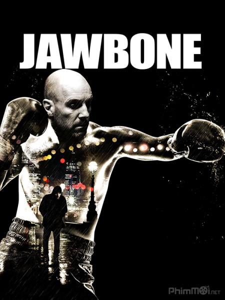 Võ Sĩ Quyền Anh Jawbone.Diễn Viên: Julian Richings,Michelle Nolden,Damon Runyan