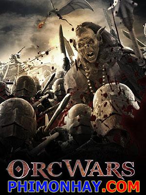 Cuộc Chiến Loài Orc Orc Wars.Diễn Viên: Rusty Joiner,Masiela Lusha,Wesley John