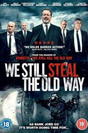 Băng Cướp Lão Làng - We Still Steal The Old Way Việt Sub (2017)
