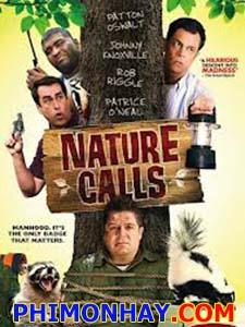 Tiếng Gọi Thiên Nhiên Nature Calls.Diễn Viên: Patton Oswalt,Johnny Knoxville And Rob Riggle