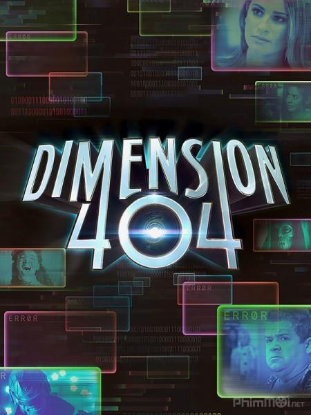 Không Gian 404 Phần 1 - Dimension 404 Season 1