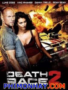 Cuộc Đua Tử Thần 2 Death Race 2.Diễn Viên: Luke Goss,Lauren Cohan,Sean Bean