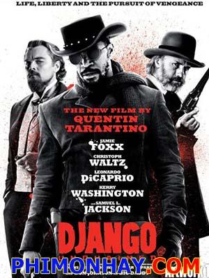 Giải Cứu Nô Lệ Hành Trình Django: Django Unchained.Diễn Viên: Jamie Foxx,Christoph Waltz And Leonardo Dicaprio