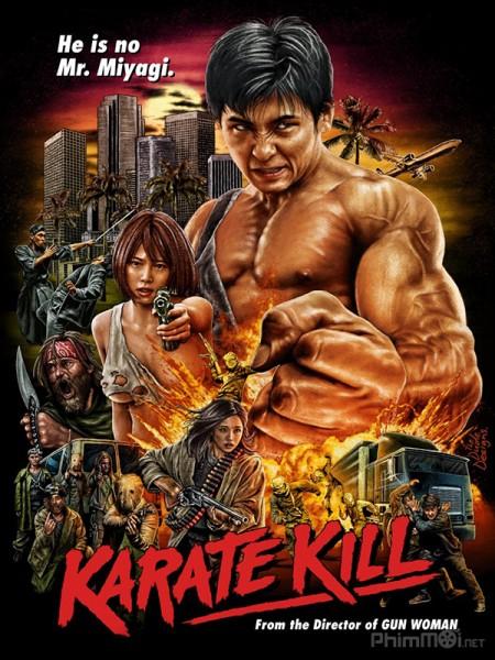 Sát Quyền Karate Kill.Diễn Viên: Juan Du,Lily Ji,Leon Lai