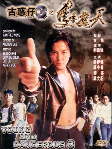 Người Trong Giang Hồ 3: Chiếc Thủ Chế Thiên Young And Dangerous 3.Diễn Viên: Alien Huang,Sunny Wang Yang,Ming,Sun Peng