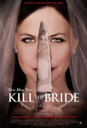 Ám Sát Cô Dâu You May Now Kill The Bride.Diễn Viên: Ashley Newbrough,Carlton Bluford,Liz Chapman
