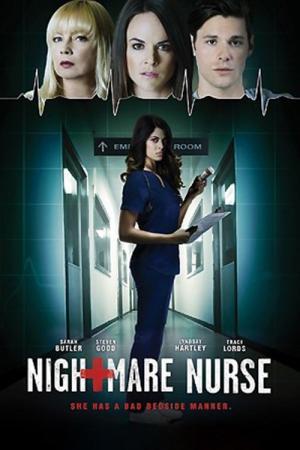 Ác Mộng Của Nữ Y Tá Nightmare Nurse.Diễn Viên: Sarah Butler,Lindsay Hartley,Steven Good