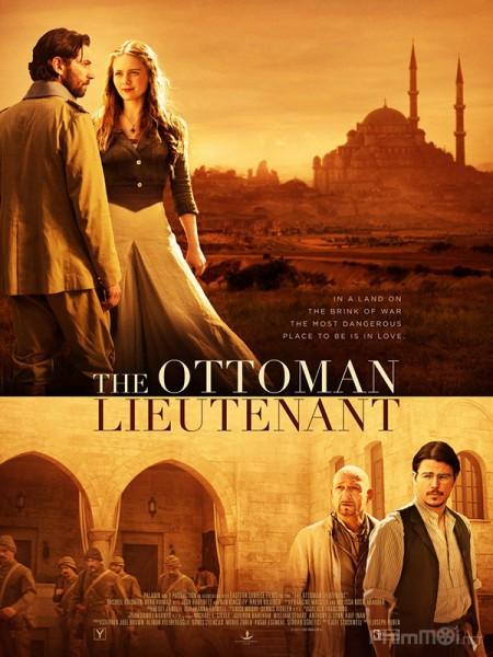 Sĩ Quan Ottoman The Ottoman Lieutenant.Diễn Viên: Max Irons,Samantha Barks,Terence Stamp