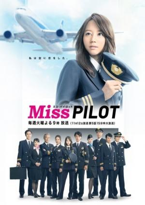 Nữ Phi Công Miss Pilot.Diễn Viên: Horikita Maki,Aibu Saki,Saito Takumi,Mamiya Shotaro,Koyanagi Yu