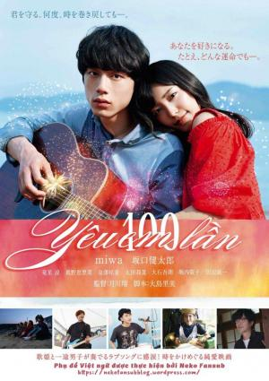Yêu Em 100 Lần The 100Th Love With You.Diễn Viên: Kentaro Sakaguchi,Ryo Ryusei,Erina Mano,Miwa