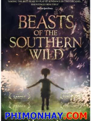 Quái Vật Miền Nam Hoang Dã Beasts Of The Southern Wild.Diễn Viên: Quvenzhané Wallis,Dwight Henry And Levy Easterly