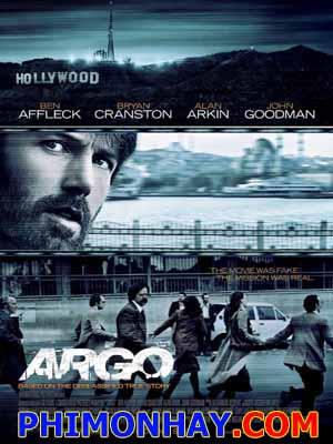 Chiến Dịch Sinh Tử Argo.Diễn Viên: Ben Affleck,Bryan Cranston And John Goodman