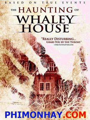 Ngôi Nhà Ma Whaley The Haunting Of Whaley House.Diễn Viên: Alex Arleo,Arielle Brachfeld And Graham Denman