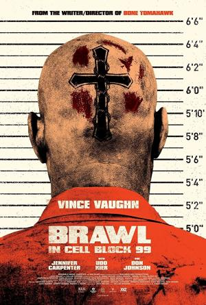 Khu Biệt Giam Số 99 Brawl In Cell Block 99.Diễn Viên: Vince Vaughn,Jennifer Carpenter,Marc Blucas