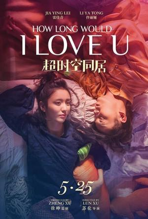 Bạn Cùng Phòng Vượt Thời Gian How Long Will I Love U.Diễn Viên: Đồng Lệ Á,Xu Zheng,Tao Hong,Jiayin Lei