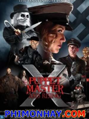 Binh Đoàn Kinh Dị Puppet Master X: Axis Rising.Diễn Viên: Paul Thomas Arnold,Oto Brezina And Kip Canyon