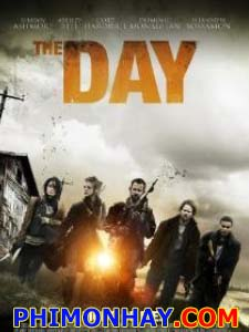 Ngày Tàn The Day.Diễn Viên: Shawn Ashmore,Ashley Bell And Michael Eklund