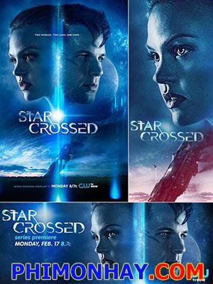 Định Mệnh Phần 1 Star Crossed Season 1.Diễn Viên: Chelsea Gilligan,Malese Jow,Ashlyn Mcevers