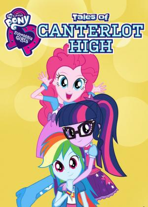 Những Cô Gái Equestria: Câu Chuyện Trường Canterlot Equestria Girls: Tales Of Canterlot High.Diễn Viên: Tara Strong,Andrea Libman,Ashleigh Ball,Tabitha St Germain