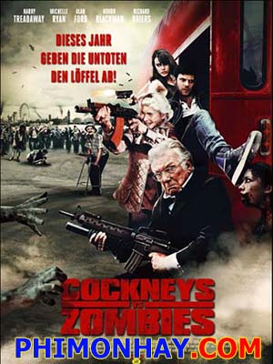 Thây Ma Trở Lại Cockneys Vs Zombies.Diễn Viên: Michelle Ryan,Georgia King And Honor Blackman
