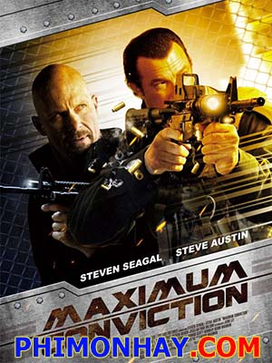 Quyết Định Tối Cao Maximum Conviction.Diễn Viên: Steven Seagal,Steve Austin And Michael Paré