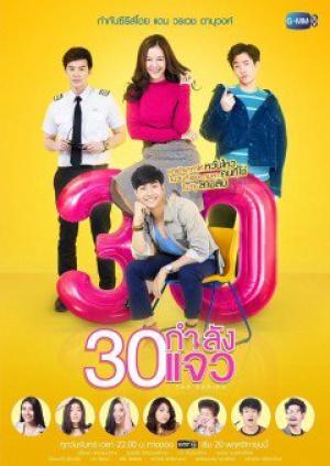 30 Vẫn Còn Xuân Fabulous 30.Diễn Viên: Ken Phupoom Phongpanu,Ice Preechaya Pongthananikorn