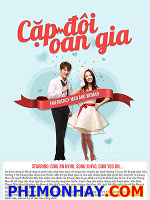 Cặp Đôi Oan Gia Emergency Couple.Diễn Viên: Choi Jin Hyuk,Song Ji Hyo