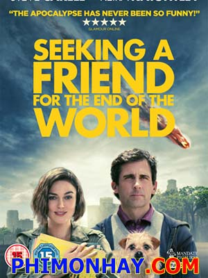 Tri Kỷ Ngày Tận Thế Seeking A Friend For The End Of The World.Diễn Viên: Steve Carell,Keira Knightley And Melanie Lynskey