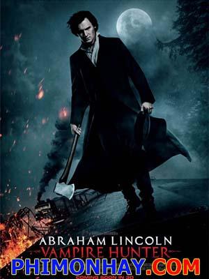 Thợ Săn Ma Cà Rồng Abraham Lincoln: Vampire Hunter.Diễn Viên: Benjamin Walker,Rufus Sewell And Dominic Cooper