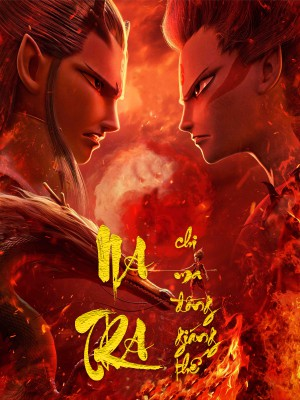 Na Tra Ma Đồng Giáng Thế The Legend Of Nezha