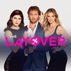 Chuyến Đi Bất Ngờ The Layover.Diễn Viên: Kate Upton,Alexandra Daddario,Matt Barr,Matt Jones