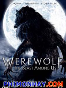 Tiêu Diệt Ma Sói Werewolf The Beast Among Us.Diễn Viên: Steven Bauer,Nia Peeples And Stephen Rea