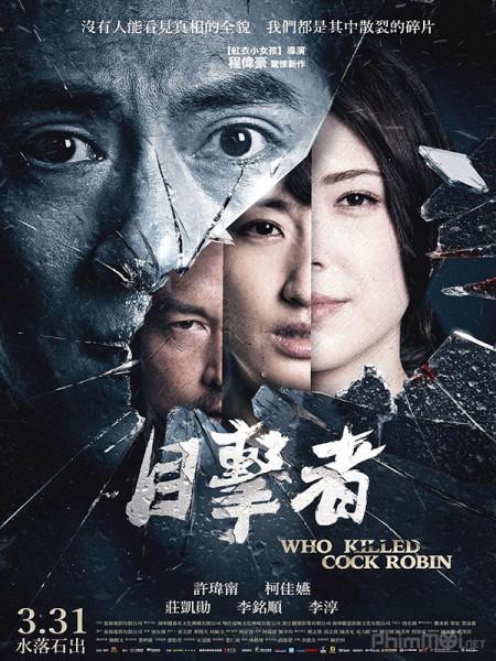 Tội Ác Liên Hoàn Who Killed Cock Robin.Diễn Viên: Chao Deng,Ethan Juan,Shi Shi Liu,Kar Yan Lam