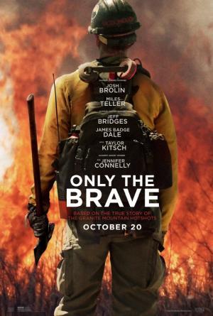 Không Lối Thoát Hiểm Only The Brave.Diễn Viên: Jeff Bridges,Miles Teller,Jenny Gabrielle,Ben Hardy,Pell James
