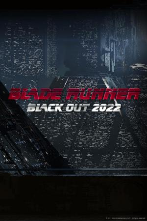 Sự Kiện Black Out 2022 - Blade Runner: Black Out 2022